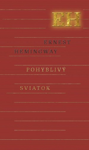 Pohyblivý sviatok, Hemingway