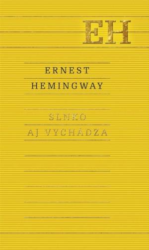 Slnko aj vychádza, Hemingway