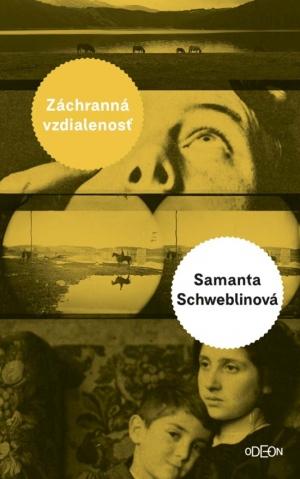 Záchranná vzdialenosť Samanta Schweblinová
