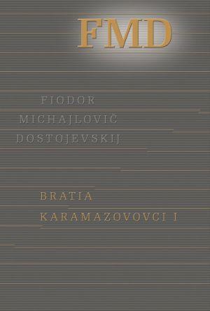 Bratia Karamazovovci I Fiodor Michajlovič Dostojevskij